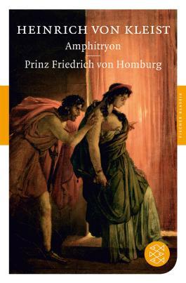 Amphitryon / Prinz Friedrich von Homburg