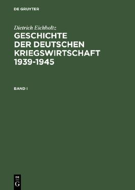 Geschichte der deutschen Kriegswirtschaft 1939-1945