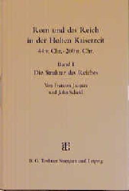 Rom und das Reich in der Hohen Kaiserzeit 44 v. Chr. - 260 n. Chr.