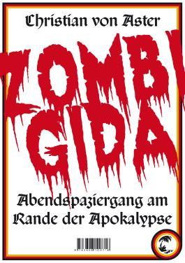 Zombigida - Abendspaziergang am Rande der Apokalypse