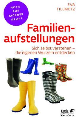 Familienaufstellungen: Sich selbst verstehen - die eigenen Wurzeln entdecken