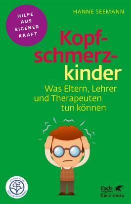Kopfschmerzkinder: Was Eltern, Lehrer und Therapeuten tun können (Fachratgeber Klett-Cotta)