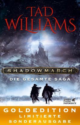 Shadowmarch. Die gesamte Saga: GOLDEDITION - Limitierte Sonderausgabe