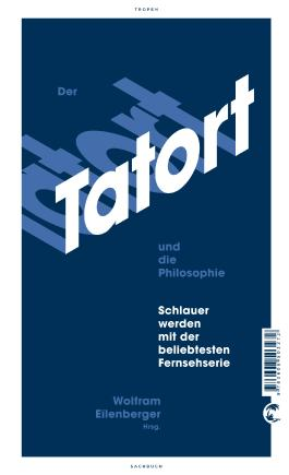 Der Tatort und die Philosophie
