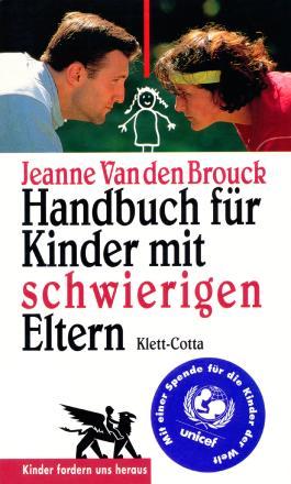 Handbuch für Kinder mit schwierigen Eltern