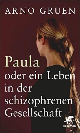 Paula oder ein Leben in der schizophrenen Gesellschaft