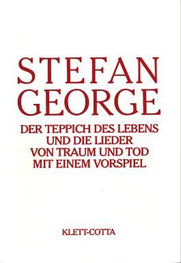 Sämtliche Werke in achtzehn Bänden / Der Teppich des Lebens und die Lieder vom Traum und Tod mit einem Vorspiel