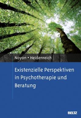 Existenzielle Perspektiven in Psychotherapie und Beratung