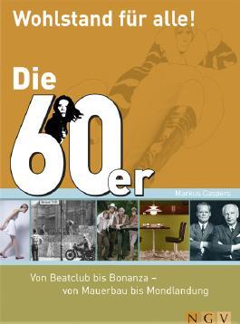 Die 60er - Wohlstand für alle!