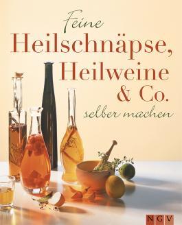 Feine Heilschnäpse, Heilweine & Co.