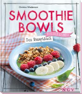 Smoothie Bowls - Das Rezeptbuch