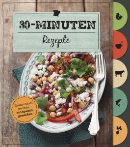 30-Minuten Rezepte (Mit Griffregister)