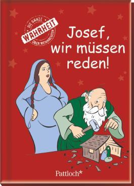 Josef, wir müssen reden!