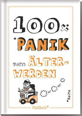 100x Panik vorm Älterwerden
