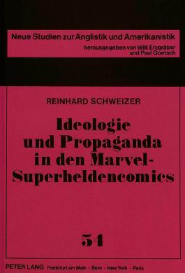 Ideologie und Propaganda in den Marvel-Superheldencomics. Vom Kalten Krieg zur Entspannungspolitik