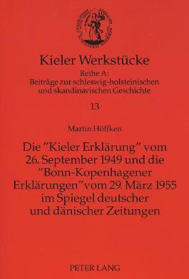 """Die """"Kieler Erklärung"""" vom 26. September 1949 und die """"Bonn-Kopenhagener Erklärungen"""" vom 29. März 1955 im Spiegel deutscher und dänischer Zeitungen"""