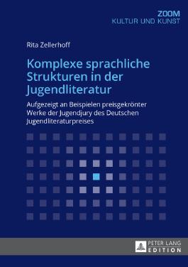 Komplexe sprachliche Strukturen in der Jugendliteratur: Aufgezeigt an Beispielen preisgekrönter Werke der Jugendjury des Deutschen Jugendliteraturpreises (Zoom)