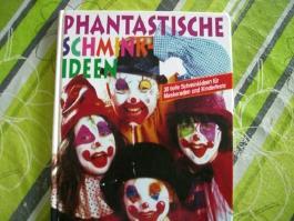 Phantastische Schminkideen - 30 tolle Schminkideen für Maskeraden und Kinderfeste