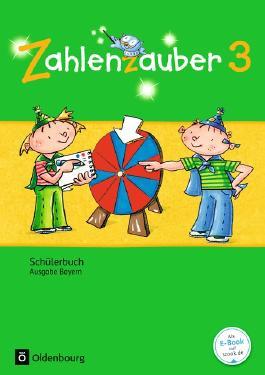 Zahlenzauber 3. Jahrgangsstufe. Schülerbuch mit Kartonbeilagen Bayern