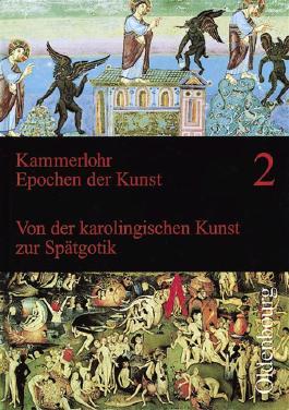 Kammerlohr - Epochen der Kunst 2: Von der karolingischen Kunst zur Spätgotik