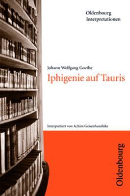 Johann Wolfgang Goethe, Iphigenie auf Tauris (Oldenbourg Interpretationen)