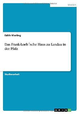 Das Frank-Loeb´sche Haus zu Landau in der Pfalz