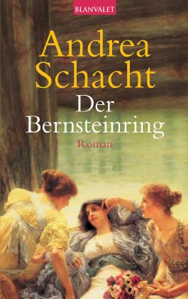 Der Bernsteinring: Roman (Die Ring-Saga 2)