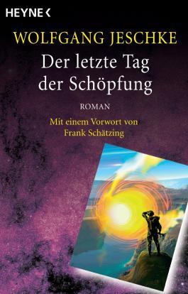Der letzte Tag der Schöpfung: Roman - Mit einem Vorwort von Frank Schätzing - (Meisterwerke der Science Fiction)
