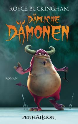 Dämliche Dämonen: Roman (Demonkeeper 1)