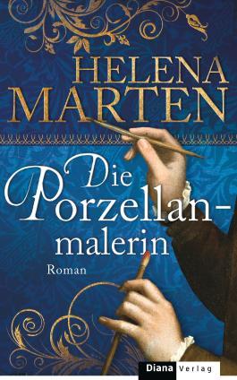 Die Porzellanmalerin: Roman