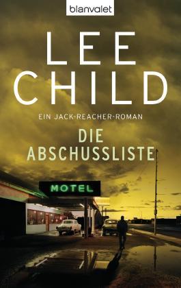Die Abschussliste: Roman (Ein Jack-Reacher-Roman 8)