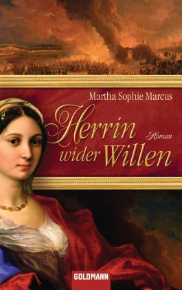 Herrin wider Willen: Roman