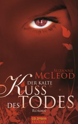 Der kalte Kuss des Todes: Roman