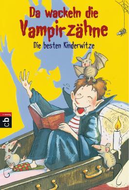 Da wackeln die Vampirzähne: Die besten Kinderwitze
