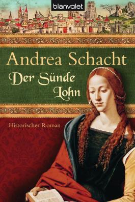 Der Sünde Lohn: Historischer Roman (Alyss, die Tochter der Begine Almut 3)