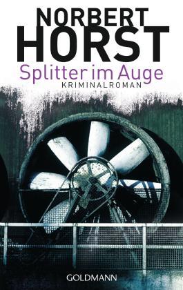 Splitter im Auge: Kriminalroman