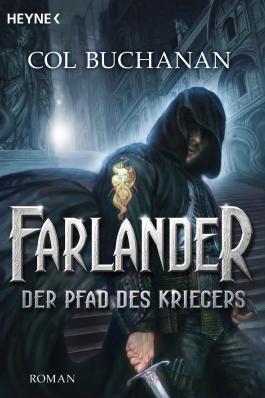 Farlander - Der Pfad des Kriegers: Roman