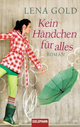 Kein Händchen für alles: Roman