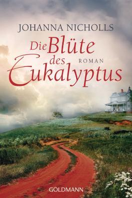 Die Blüte des Eukalyptus: Roman