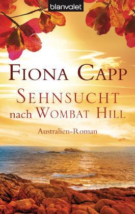 Sehnsucht nach Wombat Hill: Australien-Roman