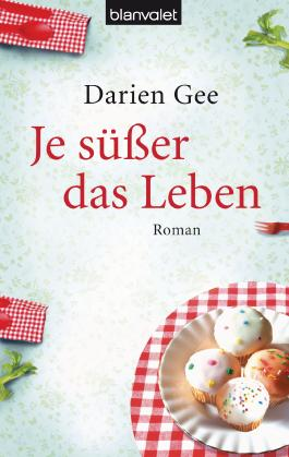 Je süßer das Leben: Roman