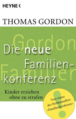 Die Neue Familienkonferenz: Kinder erziehen ohne zu strafen