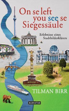 On se left you see se Siegessäule: Erlebnisse eines Stadtbilderklärers