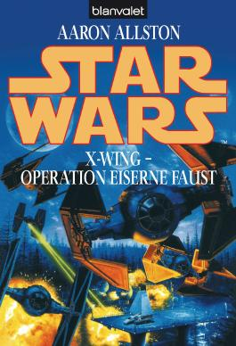 Star Wars: X-Wing - Operation Eiserne Faust
