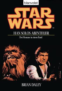 Star Wars Han Solos Abenteuer - Drei Romane in einem Band - Auf Stars End - Han Solos Rache - Das verlorene Vermächtnis