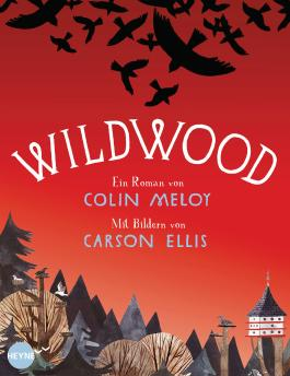 Wildwood: Roman (Heyne fliegt)