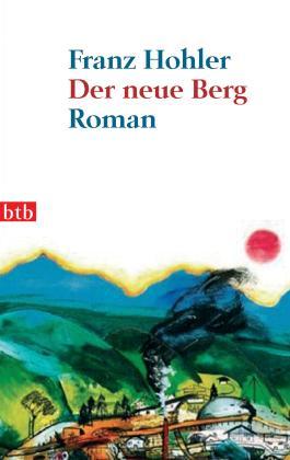 Der neue Berg: Roman