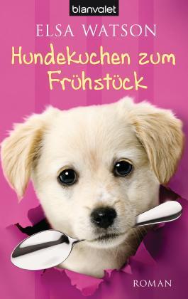 Hundekuchen zum Frühstück: Roman