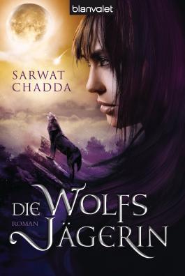 Die Wolfsjägerin: Roman