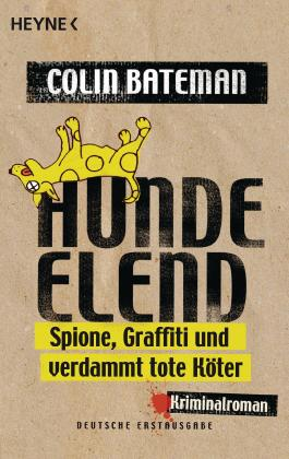 Hundeelend: Spione, Graffiti und verdammt tote Köter - Kriminalroman